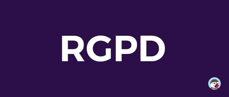 Comment mettre ma boutique PrestaShop en conformité avec le RGPD ?